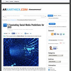 5 Fascinating Social Media Predictions for 2013