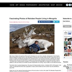Fascinating Photos of Reindeer People Living in Mongolia