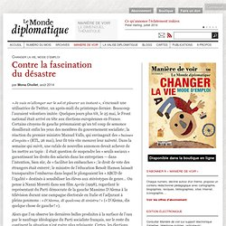 Contre la fascination du désastre, par Mona Chollet (Le Monde diplomatique, août 2014)