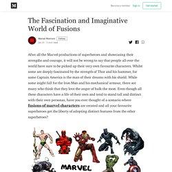 The Fascination and Imaginative World of Fusions - Marvel Warriors - Medium