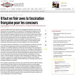 Il faut en finir avec la fascination française pour les concours