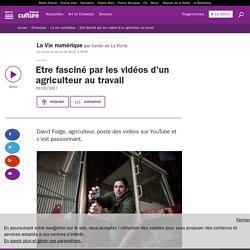 Etre fasciné par les vidéos d'un agriculteur au travail