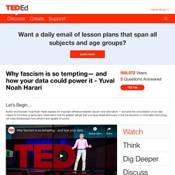 Why fascism is so tempting— and how your data could power it