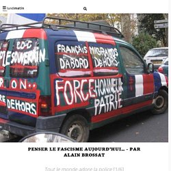 Penser le fascisme aujourd'hui… - par Alain Brossat