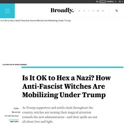 Is It OK to Hex a Nazi? How Anti-Fascist Witches Are Mobilizing Under Trump
