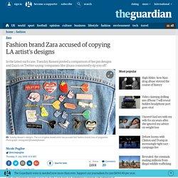 Fashion brand Zara accused of copying LA artist's designs