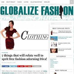 7 things that will relate well to sprit free fashion adorning Diva! – Globalize Fashion