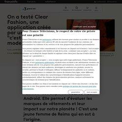 """On a testé Clear Fashion, une application créée par une Rémoise: """"c'est la version mode de Yuka"""""""