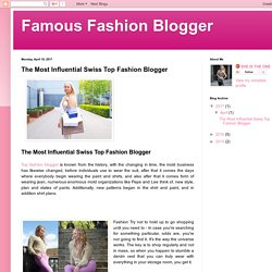 Famous Fashion Blogger: The Most Influential Swiss Top Fashion Blogger