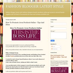 FASHION BLOGGER LATEST STYLE: How To Promote Avon Products Online - Tips And Ideas