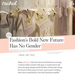 Fashion's Bold New Future Has No Gender