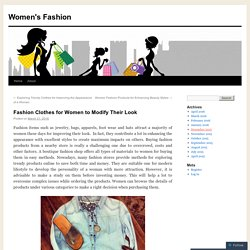 Fashion Clothes for Women to Modify Their Look