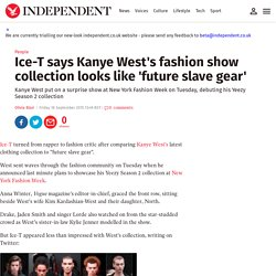 Ice-T says Kanye West's fashion show collection looks like 'future slave gear'