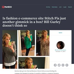 Is fashion e-commerce site Stitch Fix just another gimmick in a box? Bill Gurley doesn't think so