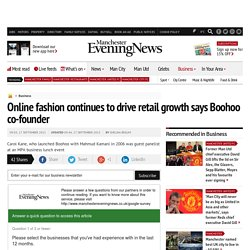 Online fashion continues to drive retail growth says Boohoo co-founder