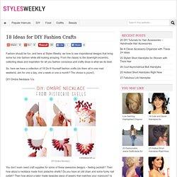 18 Ideas for DIY Fashion Crafts