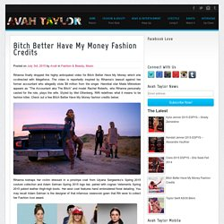 Bitch Better Have My Money Fashion Credits - AVAHTAYLOR.COM