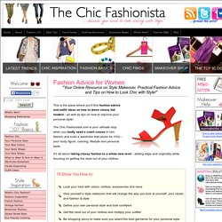 Fashion Advice & Style Tips on How to Look Chic and Fabulous | Best Fashion Tips and Current Fashion Trends for Women
