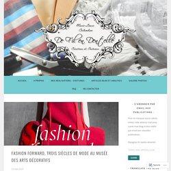 Fashion Forward, trois siècles de mode au Musée des Arts Décoratifs – DE FIL EN DENTELLE