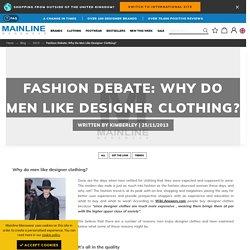 Fashion debate: Why do men like designer clothing?