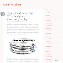 Stay Ahead In Fashion With Designer Costume Jewelry!