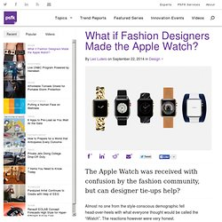 What if Fashion Designers Made the Apple Watch?