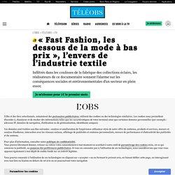 «Fast Fashion, les dessous de la mode à bas prix», l'envers de l'industrie textile