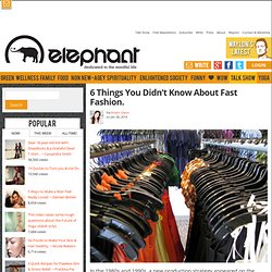 6 Things You Didn't Know About Fast Fashion