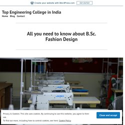 All you need to know about B.Sc. Fashion Design – Top Engineering College in India