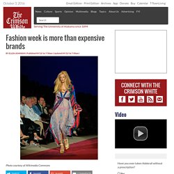 Fashion week is more than expensive brands - The Crimson White