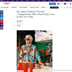 Iris Apfel, Fashion's Favorite Nonagenarian, Talks About Style, Love, & Her New Film