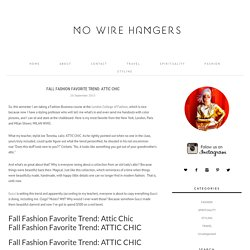 Fall Fashion Favorite Trend: ATTIC CHIC - no wire hangers