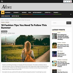 10 Fashion Tips You Need To Follow This Summer