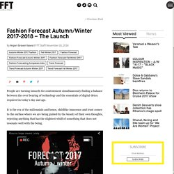 Fashion Forecast Autumn/Winter 2017-2018 - The Launch