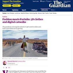 Fashion meets Fortnite: 3D clothes and digital catwalks