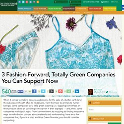 3 Fashion-Forward, Totally Green Companies You Can Support Now