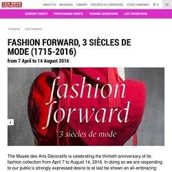 Fashion Forward, 3 siècles de mode (1715-2016)