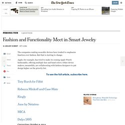 Fashion and Functionality Meet in Smart Jewelry - NYTimes.com