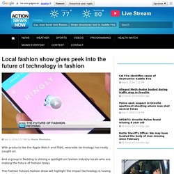 Local fashion show gives peek into the future of technology in fashion