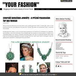 Emerald Gemstone Jewelry - A Prized Possession for Any Woman