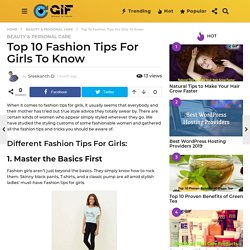 Top 10 Fashion Tips For Girls To Know - Global In Focus