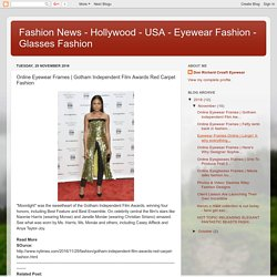 Fashion News - Hollywood - USA - Eyewear Fashion - Glasses Fashion: Online Eyewear Frames