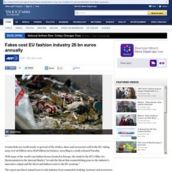 Fakes cost EU fashion industry 26 bn euros annually