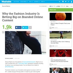 Why the Fashion Industry Is Betting Big on Branded Online Content