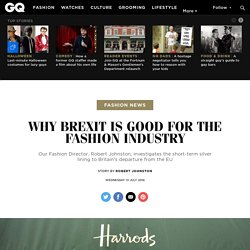 Why Brexit is good for the fashion industry