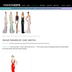 Oscar Fashion By Chic Sketch - Fashion Industry's Latest news and Blog @ Fashionedits