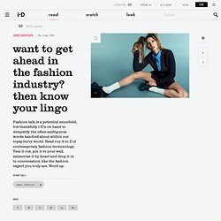want to get ahead in the fashion industry? then know your lingo