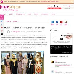 Muslim Fashion In The Next Jakarta Fashion Week | Indonesian Fashion Spot!