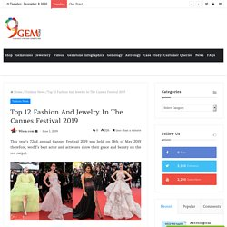 Top 12 Fashion And Jewelry In The Cannes Festival 2019