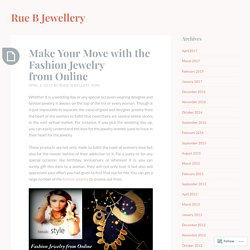 Make Your Move with the Fashion Jewelry from Online